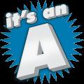 It's An A!